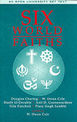 Six World Faiths by W.Owen Cole