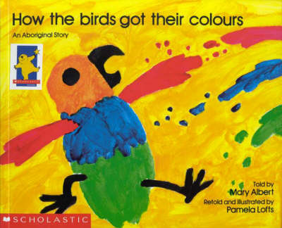 How the Birds Got Their Colours by Pamela Lofts