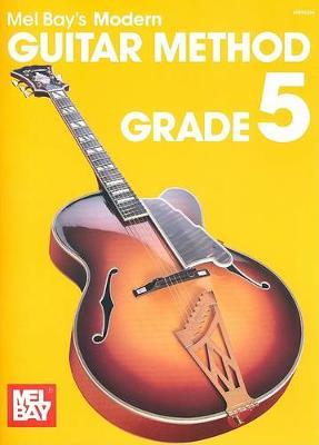 Mel Bay's Modern Guitar Method Grade 5 by Mel Bay
