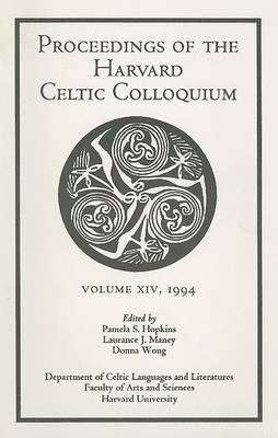 Celtic Colloquium 14, 1994 - Proceedings of the Harvard Celtic Colloquium book