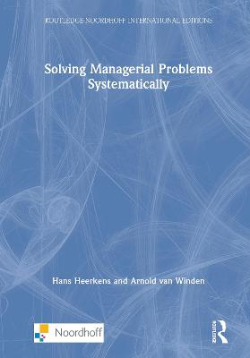 Solving Managerial Problems Systematically by Hans Heerkens