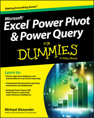 Excel Power Pivot & Power Query for Dummies by Michael Alexander