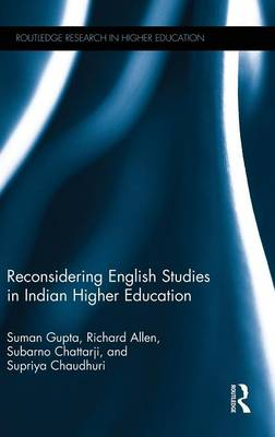Reconsidering English Studies in Indian Higher Education by Subarno Chattarji