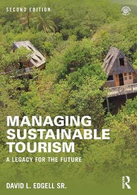 Managing Sustainable Tourism by David L. Edgell
