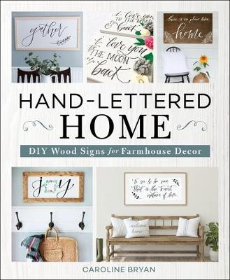Hand-Lettered Home: DIY Wood Signs for Farmhouse Decor by Caroline Bryan