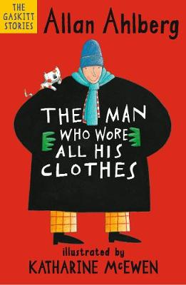 The Man Who Wore All His Clothes by Allan Ahlberg