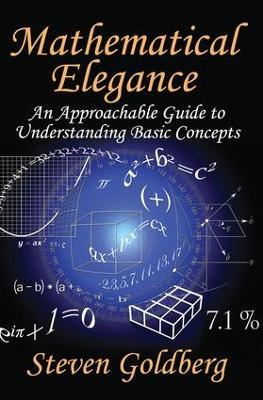 Mathematical Elegance by Steven Goldberg