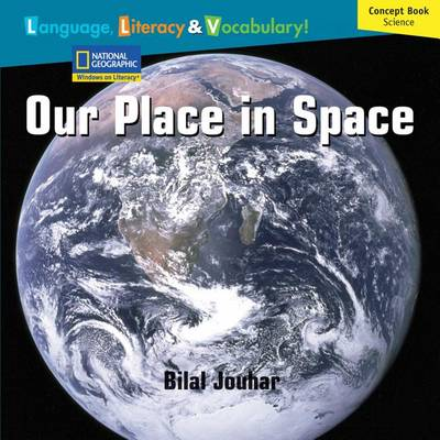 Windows on Literacy Language, Literacy & Vocabulary Fluent Plus (Science): Our Place in Space by Deborah J Short