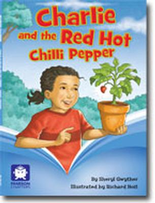 Pearson Chapters Year 4: Charlie and the Red Hot Chilli Pepper (Reading Level 29-30/F&P Levels T-U) book