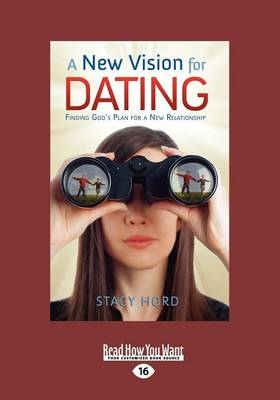 A New Vision for Dating by Stacy Hord