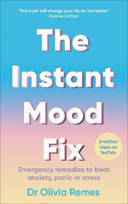 The Instant Mood Fix: Emergency remedies to beat anxiety, panic or stress book