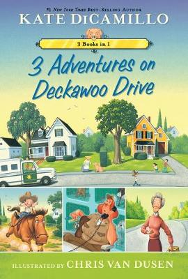 3 Adventures on Deckawoo Drive: 3 Books in 1 by Kate DiCamillo
