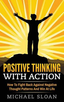 Positive Thinking with Action by Michael Sloan