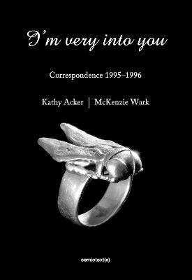 I'm Very into You by Kathy Acker