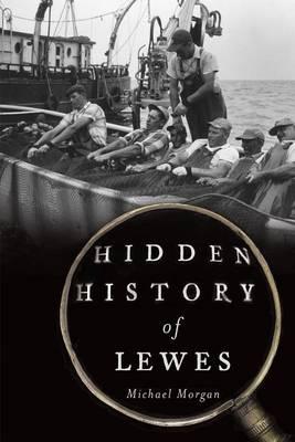 Hidden History of Lewes by Michael Morgan
