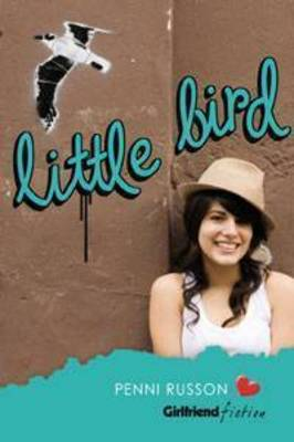 Little Bird (Girlfriend Fiction 13) by Penni Russon