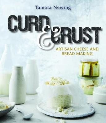 Curd and Crust by Tamara Newing