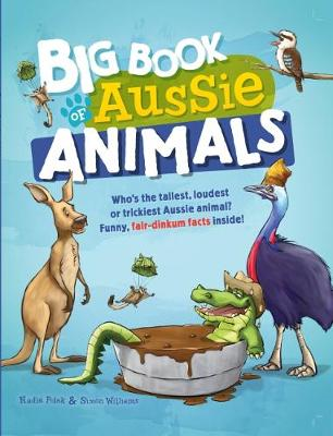 Big Book of Aussie Animals by Nadia Polak