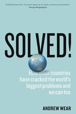 Solved!: How other countries have cracked the world's biggest problems and we can too book