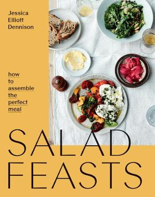 Salad Feasts by Jessica Elliott Dennison