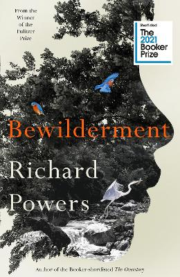 Bewilderment: Longlisted for the Booker Prize 2021 by Richard Powers
