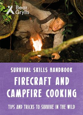 Bear Grylls Survival Skills: Firecraft & Campfire Cooking by Bear Grylls