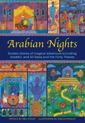 The Arabian Nights: Sixteen stories from Sheherazade by Neil Philip
