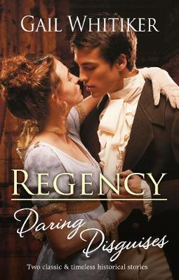 Regency Daring Disguises/No Occupation for a Lady/No Role for a Gentleman by Gail Whitiker