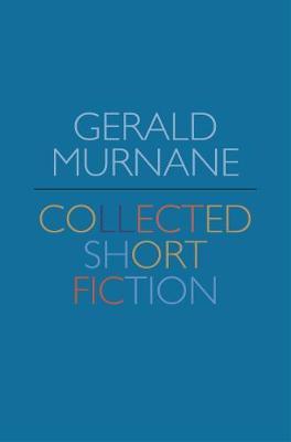 Gerald Murnane: Collected Short Fiction book