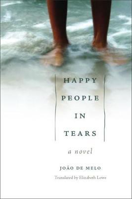 Happy People in Tears by Joao de Melo