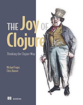 Joy of Clojure by Michael Fogus