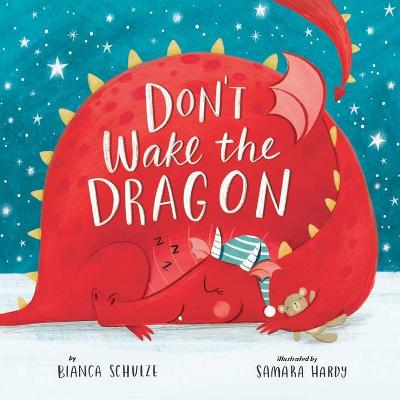 Don'T Wake the Dragon: An Interactive Bedtime Story! by Bianca Schulze