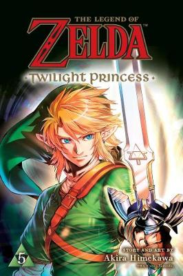The Legend of Zelda: Twilight Princess, Vol. 5 by Akira Himekawa