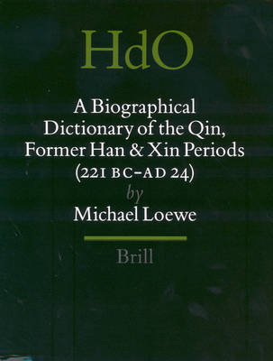Biographical Dictionary of the Qin, Former Han and Xin Periods (221 BC - AD 24) by Michael Loewe