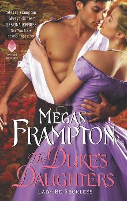 The Duke's Daughters: Lady Be Reckless by Megan Frampton