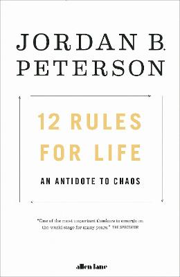 12 Rules for Life by Jordan B. Peterson