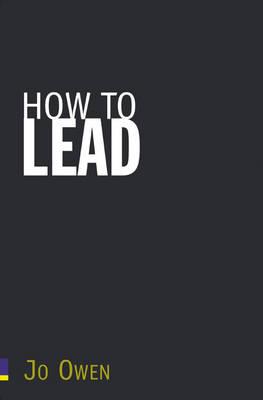 How to Lead by Jo Owen