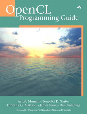 OpenCL Programming Guide by Aaftab Munshi