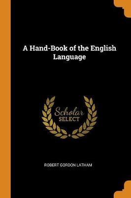 A Hand-Book of the English Language by Robert Gordon Latham