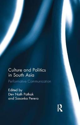Culture and Politics in South Asia: Performative Communication book