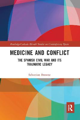 Medicine and Conflict: The Spanish Civil War and its Traumatic Legacy book