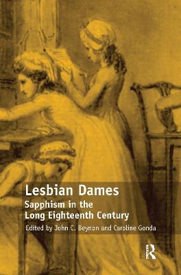 Lesbian Dames: Sapphism in the Long Eighteenth Century book