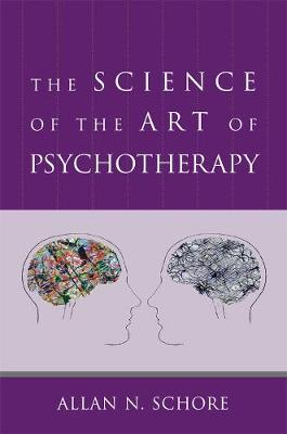 Science of the Art of Psychotherapy by Allan N. Schore