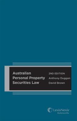 Australian Personal Property Securities Law 2nd edition (Hard cover) by Duggan & Brown