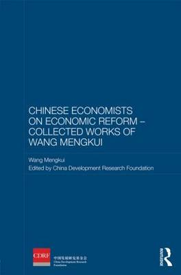 Chinese Economists on Economic Reform - Collected Works of Wang Mengkui book