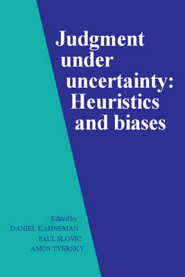 Judgment under Uncertainty by Daniel Kahneman