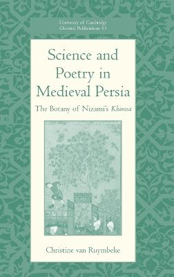 Science and Poetry in Medieval Persia by Christine van Ruymbeke