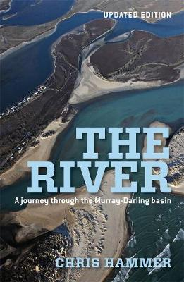 The River: A Journey Through The Murray-Darling Basin by Chris Hammer