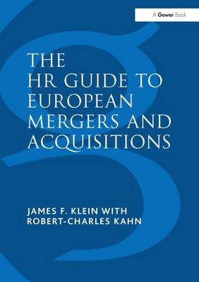 The HR Guide to European Mergers and Acquisitions by James F. Klein