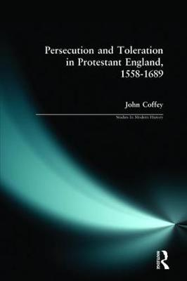Persecution and Toleration in Protestant England 1558-1689 book